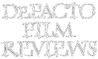 DeFacto Film Reviews