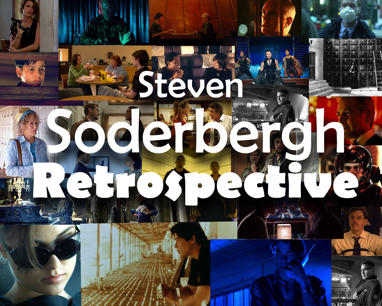 Steven Soderbergh Retrospective (Film Rankings from Worst to Best)